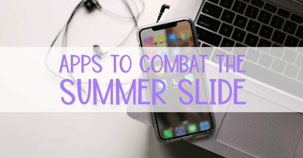 Apps to combat the summer slide