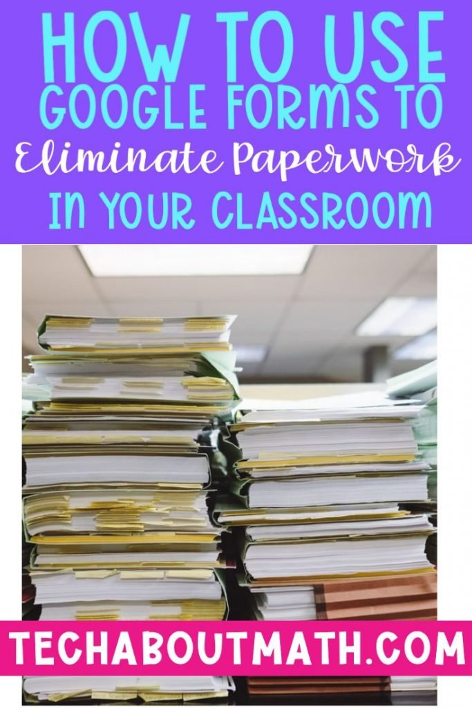 how to use google forms to eliminate paperwork in your classroom cover photo