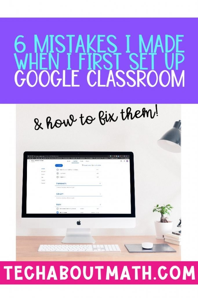 6 mistakes when I first set up google classroom and how to fix them cover
